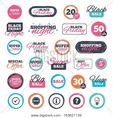 Sale shopping stickers and banners. Information icons. Stop prohibition and question FAQ mark speech bubble signs. Approved check mark symbol. Website badges. Black friday. Vector