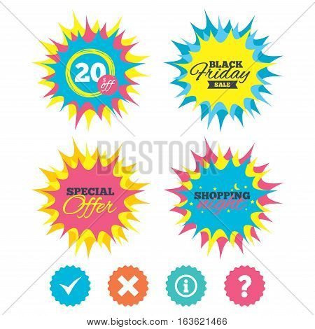 Shopping night, black friday stickers. Information icons. Delete and question FAQ mark signs. Approved check mark symbol. Special offer. Vector