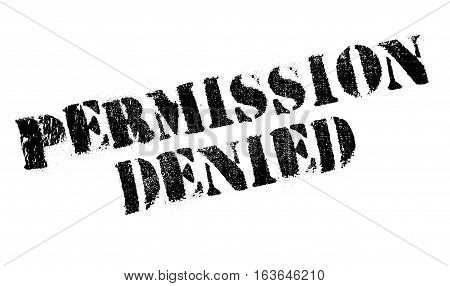 Permission Denied rubber stamp. Grunge design with dust scratches. Effects can be easily removed for a clean, crisp look. Color is easily changed.