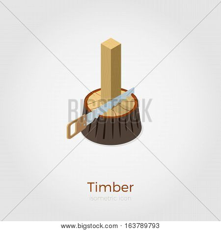 Timber vector illustration in isometric style. Hacksaw cutting timber from stump in wood. Isolated on white background, stylish flat colors.