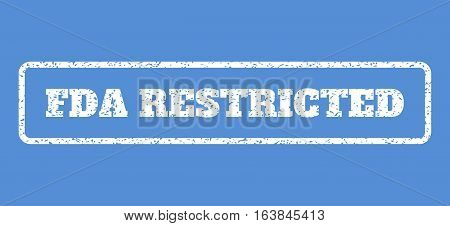 White rubber seal stamp with FDA Restricted text. Vector caption inside rounded rectangular banner. Grunge design and dust texture for watermark labels. Horisontal sticker on a blue background.