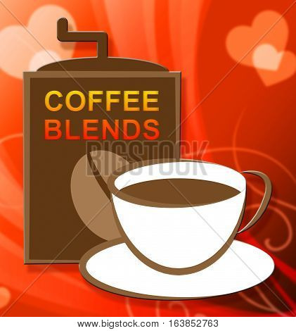 Coffee Blends Representing Blended Mixture Or Types
