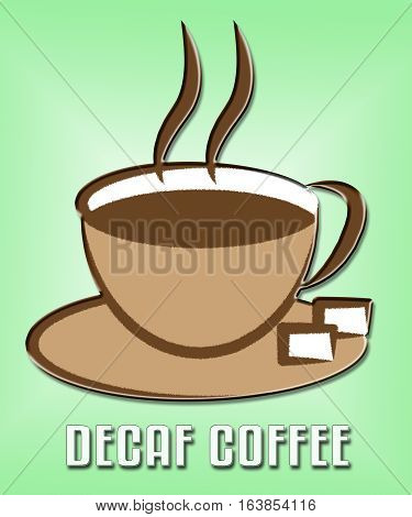 Decaf Coffee Showing Restaurant Cafeteria And Drinks