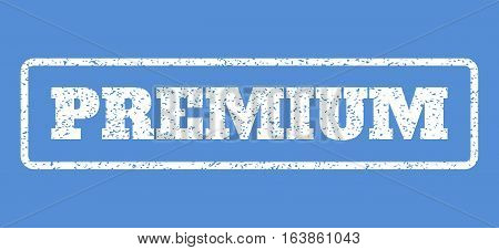 White rubber seal stamp with Premium text. Vector caption inside rounded rectangular frame. Grunge design and dirty texture for watermark labels. Horisontal sign on a blue background.