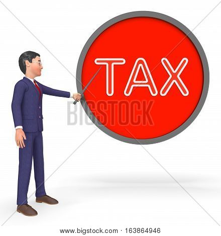 Taxes Sign Indicates Taxation Duties 3D Rendering