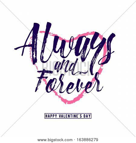 Vector illustration of retro grunge inspiration typography text phrase Always and forever, inscribed in a red heart shape, and happy valentines day greeting sign isolated on white background.