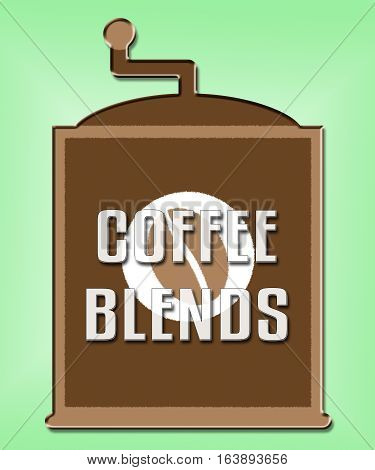 Coffee Blends Shows Blended Mixture Or Types