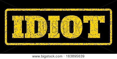 Yellow rubber seal stamp with Idiot text. Vector tag inside rounded rectangular shape. Grunge design and dust texture for watermark labels. Horisontal sticker on a blue background.
