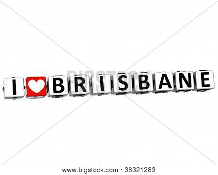 3D I Love Brisbane Button Click Here Block Text