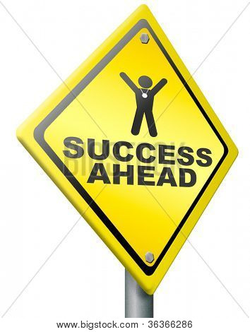 success ahead road to victory and glory be a winner and successful take this opportunity and succeed