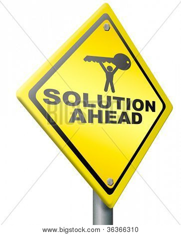 solution ahead, answer to solve all your problems, resolution yellow warning road sign find the key to success
