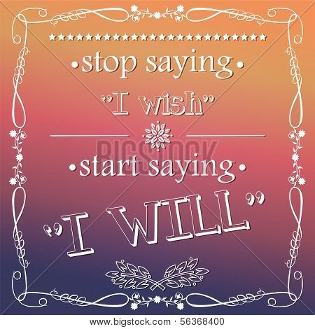 Quote, inspiration message, typographical background, vector illustration