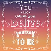 picture of philosophy  - You are what you believe yourself to be - JPG