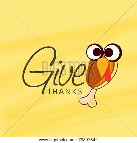 Happy Thanksgiving Day celebrations with cocked chicken leg with turkey birds eyes on yellow background.