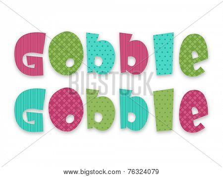 Colorful Glossy text Gobble Gobble on white background for Happy Thanksgiving Day celebrations.