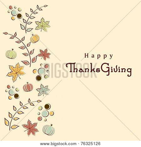 Beautiful greeting card design for Happy Thanksgiving Day celebrations with maple leaves and pumpkins decorated beige background.