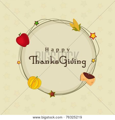 Beautiful circle frame decorated with apple, corn, star, acorn and pumpkin on beige background for Happy Thanksgiving Day celebrations.