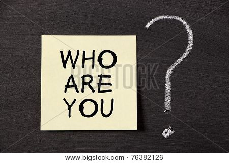 Who Are You ?