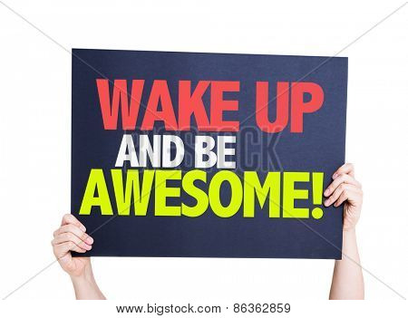 Wake Up and Be Awesome card isolated on white