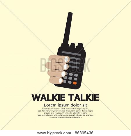 Walkie Talkie In Hand.