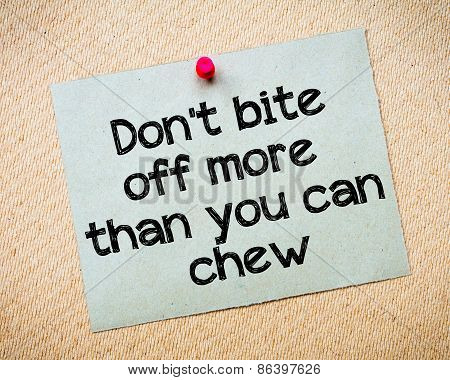 Don't Bite Off More Than You Can Chew
