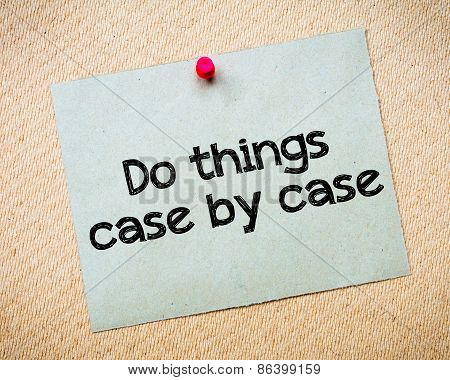 Do Things Case By Case