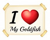pic of goldfish  - Poster I love my goldfish  - JPG