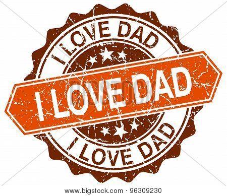 I Love Dad Orange Round Grunge Stamp On White