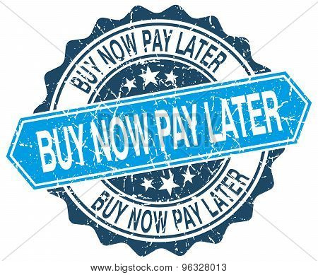 Buy Now Pay Later Blue Round Grunge Stamp On White