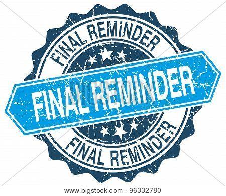 Final Reminder Blue Round Grunge Stamp On White