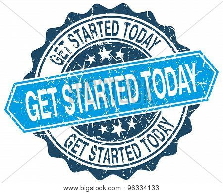 Get Started Today Blue Round Grunge Stamp On White