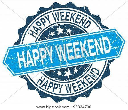 Happy Weekend Blue Round Grunge Stamp On White