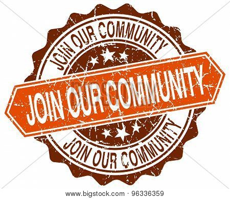 Join Our Community Orange Round Grunge Stamp On White