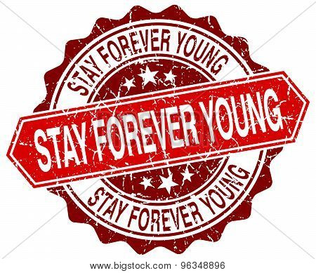 Stay Forever Young Red Round Grunge Stamp On White