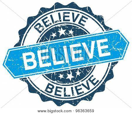 Believe Blue Round Grunge Stamp On White