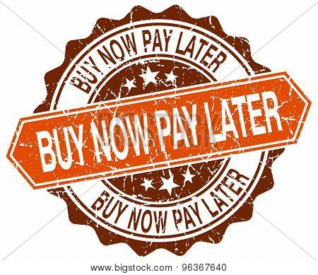 Buy Now Pay Later Orange Round Grunge Stamp On White