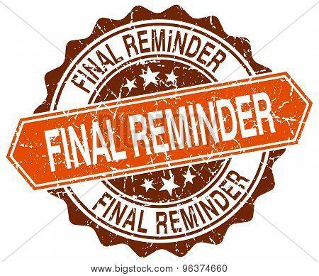 Final Reminder Orange Round Grunge Stamp On White