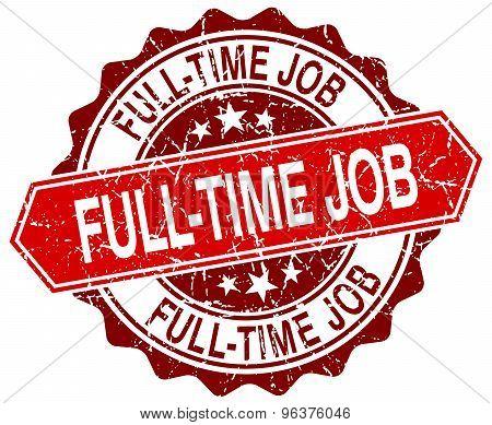 Full-time Job Red Round Grunge Stamp On White