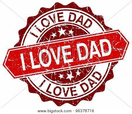 I Love Dad Red Round Grunge Stamp On White
