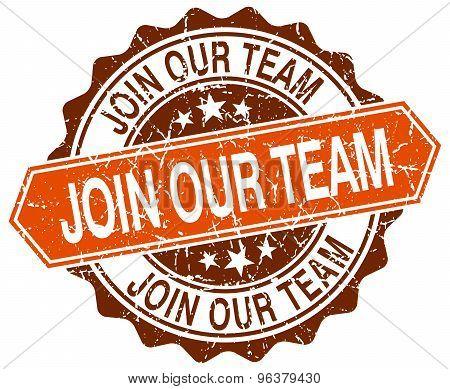 Join Our Team Orange Round Grunge Stamp On White