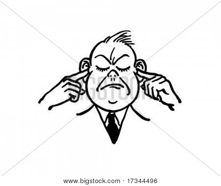 Hear No Evil - Man Plugging His Ears - Retro Clip Art