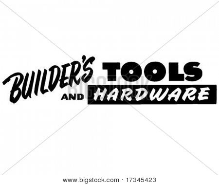 Builders Tools And Hardware - Ad Header - Retro Clip Art
