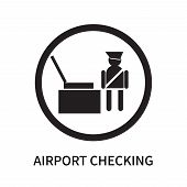 Airport Checking Icon Isolated On White Background. Airport Checking Icon Simple Sign. Airport Check poster