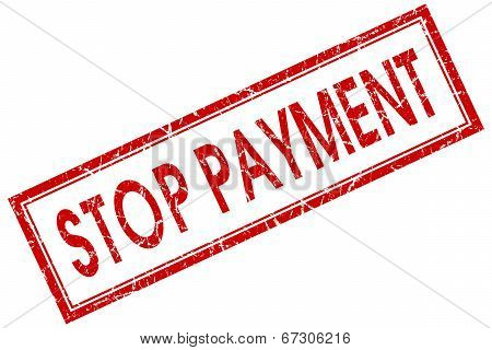Stop Payment Red Square Grungy Stamp Isolated On White Background