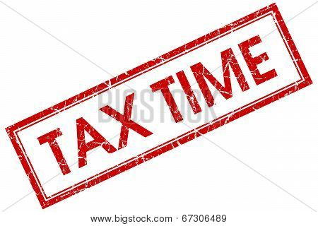 Tax Time Red Square Grungy Stamp Isolated On White Background