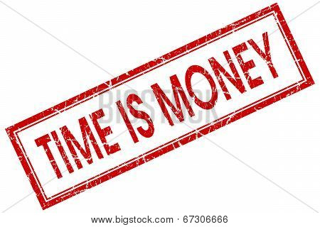 Time Is Money Red Square Grungy Stamp Isolated On White Background