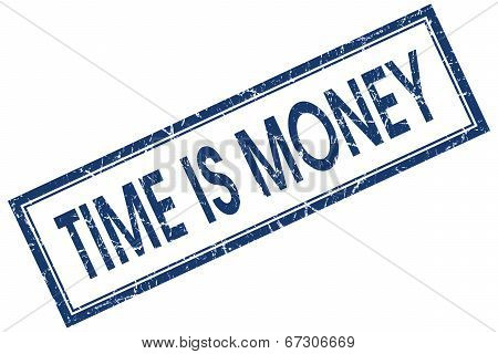 Time Is Money Blue Square Grungy Stamp Isolated On White Background
