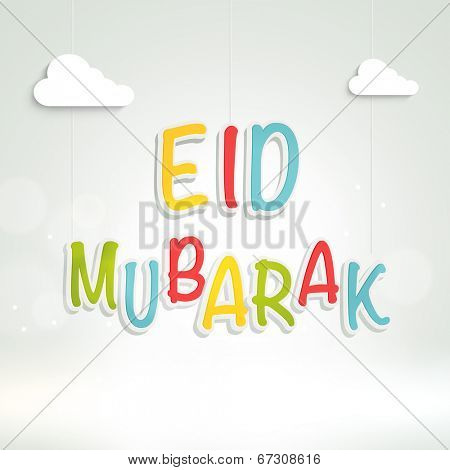 Stylish colourful text Eid Mubarak with clouds on shiny grey background for Muslim community festival Eid Mubarak celebrations.