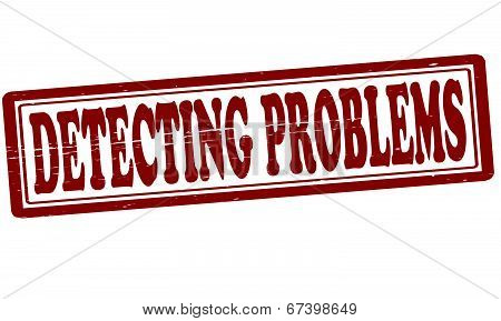 Detecting problems