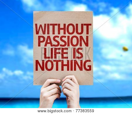 Without Passion Life is Nothing card with a beach on background